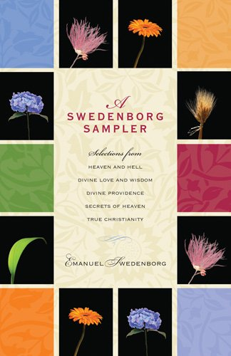 a-swedenborg-sampler-selections-from-heaven-and-hell-divine-love-and-wisdom-divine-providence-true-c