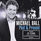 Michael Ball Past & Present: The Very Best Of Michael Ball