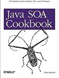 Java SOA Cookbook: SOA Implementation Recipes, Tips, and Techniques