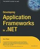 Xin Chen Developing Application Frameworks In .NET