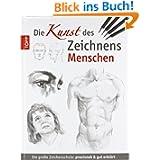 Die Kunst des Zeichnens - Menschen: Die große Zeichenschule: Die große Zeichenschule: praxisnah und gut erklärt...