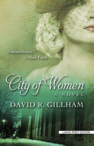 City of Women: A Novel (Thorndike Press Large Print Historical Fiction)