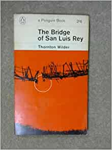 bridge of san luis ray study The bridge of san luis rey is american author thornton wilder's second novel,  first published in 1927 to worldwide acclaim it tells the story of several.