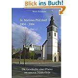 St. Martinus Pfalzdorf 1804 - 2004: Die Geschichte einer Pfarrei am unteren Niederrhein
