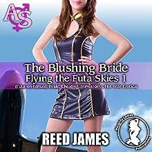 The Blushing Bride: Flying the Futa Skies, Book 1 | Livre audio Auteur(s) : Reed James Narrateur(s) : Concha Di Pastoro