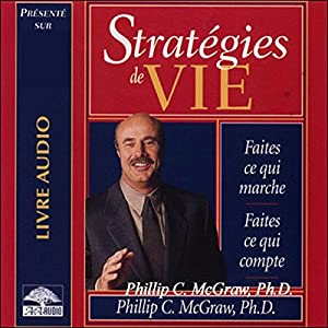 Stratégies de vie - Faites ce qui marche - Faites ce qui compte Audiobook