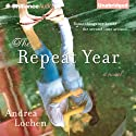The Repeat Year (       UNABRIDGED) by Andrea Lochen Narrated by Amy McFadden