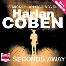 Seconds Away | Livre audio Auteur(s) : Harlan Coben Narrateur(s) : Eric Meyers