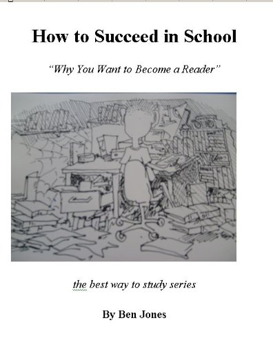 How to Succeed in School - Why You Want to Become a Reader (The Best Way to Study)