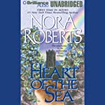 Heart of the Sea: Irish Jewels Trilogy, Book 3 (       UNABRIDGED) by Nora Roberts Narrated by Patricia Daniels