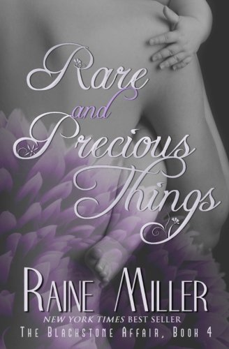 Raine Miller - Rare and Precious Things (Blackstone Affair) (Volume 4)