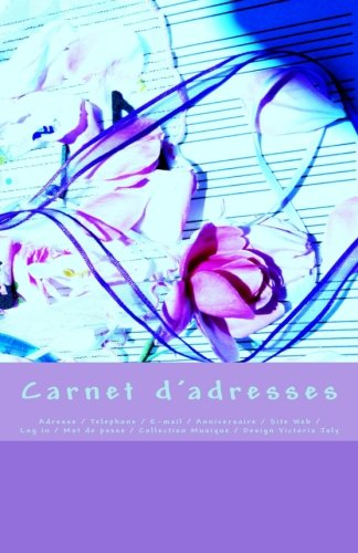 Carnet d'adresses: Adresse / Telephone / E-mail / Anniversaire / Site Web / Log in / Mot de passe / Collection Musique 5 (French Edition)