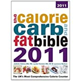 The Calorie, Carb & Fat Bible 2011: The UK's Most Comprehensive Calorie Counterby Juliette Kellow