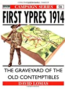 First Ypres 1914: The Graveyard of the Old Contemptibles (Campaign): David Lomas, Ed Dovey: 9781855325739: Amazon.com: Books
