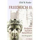 """Friedrich der Zweite: Ein Sizilianer auf dem Kaiserthronvon """"Olaf B. Rader"""""""