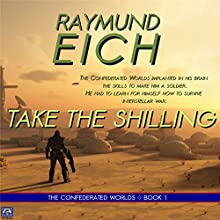Take the Shilling (       UNABRIDGED) by Raymund Eich Narrated by Tim Brunson