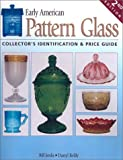 img - for Early American Pattern Glass: Collector's Identification & Price Guide by Darryl Reilly (2002-08-01) book / textbook / text book