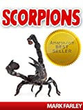 Scorpions! A Childrens eBook About These Fascinating Animals (Scorpions, Bugs & Spiders, Ages 4-12)