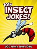 101+ Insect Jokes (Funny Kids Jokes): Huge Collection of Funny Insect Jokes, Humor, and Comedy (Funny & Hilarious Joke Books for Kids)