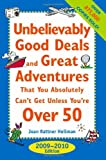 Unbelievably Good Deals and Great Adventures that You Absolutely Can't Get Unless You're Over 50, 2009-2010 (Unbelievably Good Deals & Great … Absolutely Can't Get Unless You're Over 50)