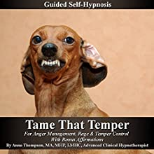 Tame That Temper Guided Self Hypnosis: For Anger Management, Rage & Temper Control with Bonus Affirmations  by Anna Thompson Narrated by Anna Thompson