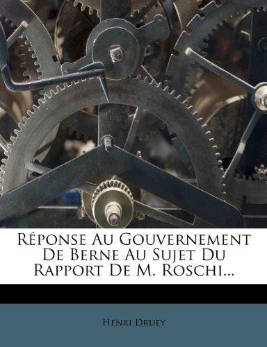 Réponse Au Gouvernement De Berne Au Sujet Du Rapport De M. Roschi...