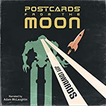 Postcards from the Moon (A Short Story) (       UNABRIDGED) by Jeff Edwards Narrated by Adam McLaughlin