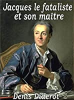 Jacques le Fataliste et Son Ma�tre