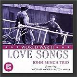 echange, troc John Bunch, Michael Moore, Butch Miles - World War II Love Songs