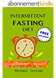 Intermittent Fasting Diet:  A Beginner's Manual (English Edition)
