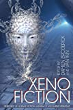 Xeno Fiction: More Best of Science Fiction: A Review of Speculative Literature (1479400793) by Broderick, Damien