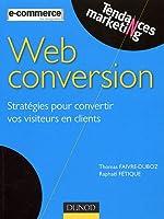 Web conversion : Stratégies pour convertir vos visiteurs en clients