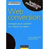 Web conversion : Strat�gies pour convertir vos visiteurs en clientspar Rapha�l F�tique