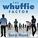 The Whuffie Factor: Using the Power of Social Networks to Build Your Business Audiobook by Tara Hunt Narrated by Karen White