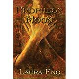 Prophecy Moon ~ Laura Eno