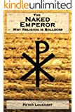 The Naked Emperor : Why Religion is Bollocks (English Edition)