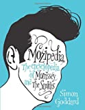 Mozipedia: The Encyclopaedia of Morrissey and the Smiths Simon Goddard