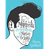 Mozipedia: The Encyclopaedia of Morrissey and the Smithsby Simon Goddard