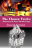 img - for The Chosen Twelve: (Third book of The Monroe Falls Ohio Trilogy) (Volume 3) book / textbook / text book