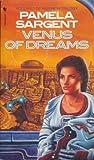 Venus of Dreams (055317617X) by PAMELA SARGENT