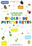 Le grand livre de jeux Drôles de Petites Bêtes