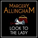 Look to the Lady: An Albert Campion Mystery (       UNABRIDGED) by Margery Allingham Narrated by David Thorpe
