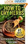 How to Dry Herbs: The Definitive Guid...