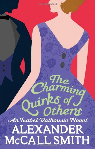 The Charming Quirks Of Others: An Isabel Dalhousie Novel (Isabel Dalhousie Novels)