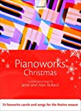 Janet Bullard Pianoworks Christmas: 24 favourite carols and songs for the festive season