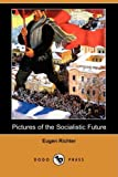 img - for Pictures of the Socialistic Future (Dodo Press) book / textbook / text book