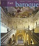 echange, troc Rolf Toman, Wolfang Jung, Uwe Geese, Collectif - L'Art baroque : Architecture, sculpture, peinture