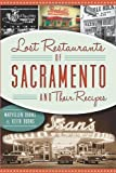 Lost Restaurants of Sacramento and Their Recipes (American Palate)