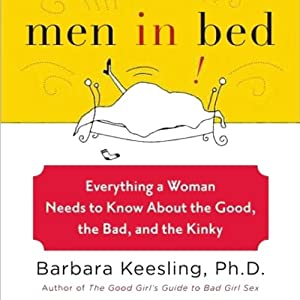 Men in Bed: Everything a Woman Needs to Know About the Good, the Bad, and the Kinky | [Barbara Keesling, Steven Carter]