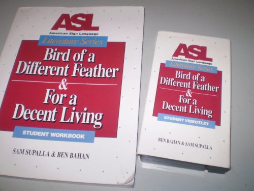 ASL Literature Series : Bird of a Different Feather & For a Decent Living, Student Workbook and Videotext PDF